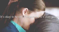 I love it when Booth calls Bones Temperance - its such a rare thing that its beautiful when he does it