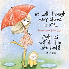 You need cute boots to dance in. You need cute boots to dance thru the rain in Happy Thoughts, Positive Thoughts, Positive Quotes, Positive Vibes, Positive Affirmations, Positive Motivation, Life Thoughts, Morning Motivation, Random Thoughts