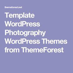 Template WordPress Photography WordPress Themes from ThemeForest Wordpress Template, Wordpress Theme, Web Design, Templates, Photography, Fotografia, Design Web, Stencils, Photograph