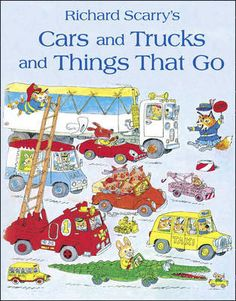 Carole's Chatter: Richard Scarry's Cars and Trucks and Things that Go Richard Scarry, Car Illustration, Illustrations, Books About Cars, Old Boy, Online Cars, Garbage Truck, Little Golden Books, Classic Trucks