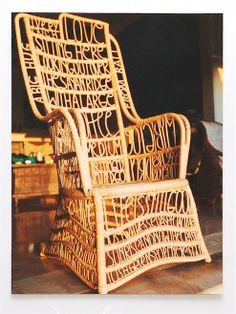 Type chair by Stefan Sagmeister  ~ Why not just a chair? (I'm joking...: it's great, as a typo freak I really want one!!!)
