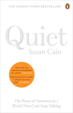 Quiet, The power of introverts in a world that can't stop talking. Susan Cain.