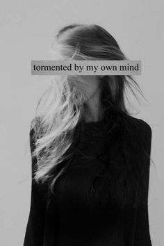 Tormented by my own mind. #mentalhealth