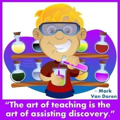 The art of teaching is the art of assisting discovery.  ~ Mark Van Doren