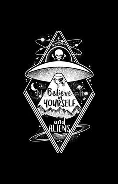 Believe in Yourself and Aliens is a great Mens Basic Tee from our amazing collection of custom fandom inspired products. This product was designed by NemiMakeit, who is part of our exclusive pop-culture inspired artist community. Cute Wallpapers, Design, Tattoos, Alien Art, Alien Aesthetic, Drawings, Hippie Art, Art, Ancient Aliens