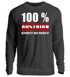 100 % Austrian/Österreich T-Shirt Unisex, Sweatshirts, Sweaters, Fashion, Moda, La Mode, Sweater, Fasion, Sweatshirt