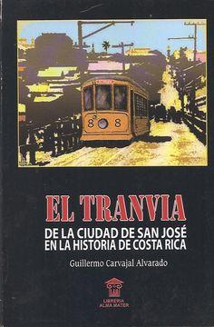 Libros Oliveira: El tranvía: de la ciudad de San José en la historia de Costa Rica