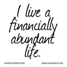 """I live a financially abundant life."" #angelaffirmations"