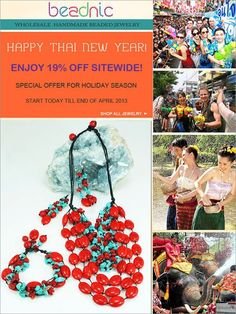 Enjoy the 19% off discount on all orders in celebration of Thai New Year 2013!    Hurry and grab now your desired unique and elegant items at reasonable price!!!    Promotion valid until end of April 2013.