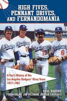 High Fives, Pennant Drives, and Fernandomania: A Fan's History of the Los Angeles Dodgers' Glory Years (1977-1981):Amazon:Books