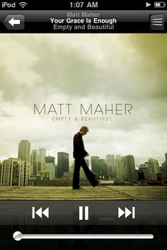 Matt Maher. Your Grace Is Enough. Empty and Beautiful.