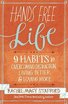 Hands Free Life: Nine Habits for Overcoming Distraction, Living Better, and Loving More, http://www.amazon.com/dp/0310338158/ref=cm_sw_r_pi_awdm_Ysmevb1A376HE