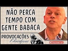 Leandro Karnal | Não perca tempo com gente babaca - YouTube