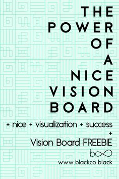 How to create a nice Vision Board. The power of a nice Vision Board. Ideas and examples to DIY your unique vision board. More nice means more visualization and this means more success. Get your Vision Board Freebie and start visualizing now!