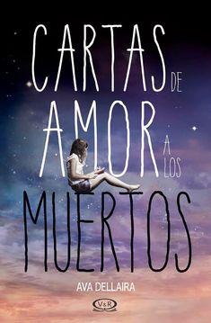 """Libro """"Cartas De Amor A Los Muertos""""  de Ava Dellaira, enpdf."""