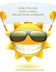 Start the day with a smile Spread your Sunshine by reba