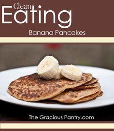 Clean Eating Banana Pancakes. Curious George would be proud....