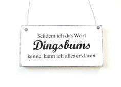 Holzschild DINGSBUMS Dekoschild Shabby von DÖRPKIND auf www.doerpkind.de