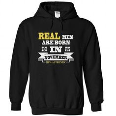 Real men are born in November - #birthday gift #cute gift. TRY => https://www.sunfrog.com/Birth-Years/Real-men-are-born-in-November-8960-Black-Hoodie.html?68278