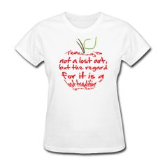 """""""Teaching is not a lost art, but the regard for it is a lost tradition.""""  t-shirt http://kreativeinkinder.spreadshirt.com/"""