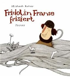 Fridolin Franse frisiert von Michael Roher - Buch - buecher.de
