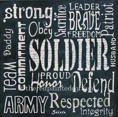 Soldier Word Art  This Is a Print of the original that was made for a family member who retired from the Army.