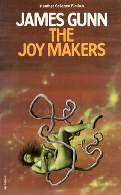 Publication: The Joy Makers  Authors: James Gunn Year: 1976-00-00 ISBN: 0-586-04266-0 [978-0-586-04266-3] Publisher: Panther  Cover: Jim Burns