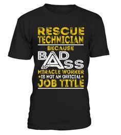 Rescue Technician - Badass Job Shirts  Funny Rescues T-shirt, Best Rescues T-shirt