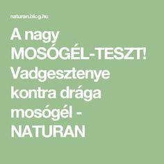 A nagy MOSÓGÉL-TESZT! Vadgesztenye kontra drága mosógél - NATURAN Dragon, Blog, Dragons, Blogging