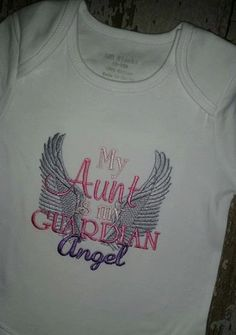 My Aunt is my Guardian Angel Embroidered by tinytoesboutique1, $23.00
