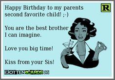 Happy Birthday to my parents second favorite child!