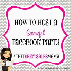 The Direct Sales Mama: How to Host a Successful Facebook Party. #bestpartyever www.pureromance.com/heatherellison