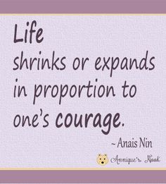 Life & courage . . . quote