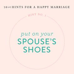 hint for a happy marriage no. 3: put on your spouse's shoes