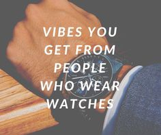 VIBES YOU GET FROM PEOPLE WHO WEAR WATCHES VISIT: https://www.watchista.co.uk/blogs/news/vibes-you-get-from-people-who-wear-watches