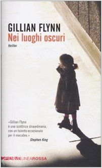 Amazon.it: Nei luoghi oscuri - Gillian Flynn, B. Murgia - Libri