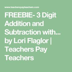 FREEBIE- 3 Digit Addition and Subtraction with... by Lori Flaglor | Teachers Pay Teachers