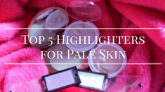 Top 5 Affordable Highlighters for Pale Skin Highlighters For Pale Skin, News Blog, Highlights, About Me Blog, Posts, Messages, Hair Highlights, Highlight