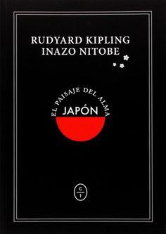 Japón: El paisaje del alma. Rudyard Kipling e Inazo Nitobe. Editorial Círculo de Tiza.