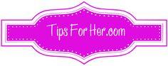 Tips For Her – DIY Beauty Tips & Tricks For Her