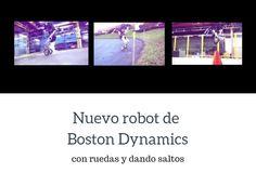 #Robots #boston_dynamics El nuevo robot de Boston Dynamics tiene ruedas y salta