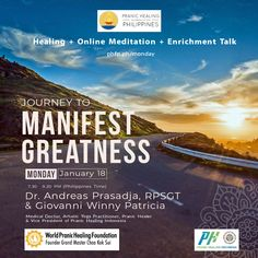 🌈 WELCOME! Enrichment Session, Meditation on Twin Hearts w/ MCKS healing & Master Faith's prayer for ONENESS ⏰ January 18, 2021 Monday (7:30 pm - 9:00 pm) 🌞 Enrichment Talk on : Journey to Manifest Greatness How to get out from brokenness and loneliness and turn them into happiness and service ❤️ by Dr. Andreas Prasadja, RPSGT & Giovanni Winny Patricia ✅ Join Zoom Meeting: phfp.ph/monday Meeting ID: 889 0225 5556 Passcode: pranic For inquiries: pranichealingphilippines@gmail.com