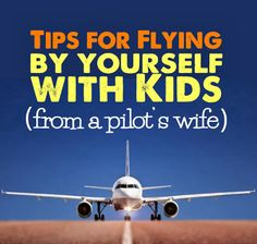 Tips for Flying by Yourself with Kids (from a pilot's wife).  Everything from what to wear, what to pack, how to get through security, etc.  Tips are dead-on, and she's funny!