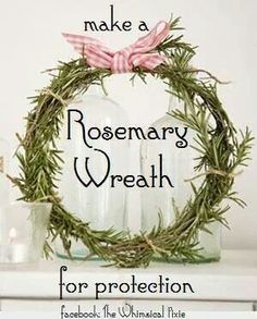 Tie a few sprigs of rosemary together to form a circle. Hang it outside your…