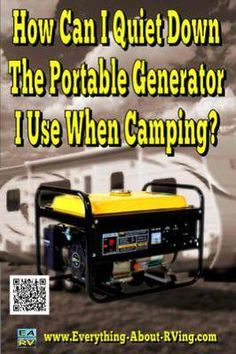 How Can I Quiet Down The Portable Generator I Use When Camping?