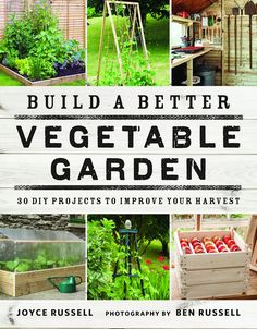 Booktopia has Build a Better Vegetable Garden, 30 DIY Projects to Improve your Harvest by Joyce Russell. Buy a discounted Paperback of Build a Better Vegetable Garden online from Australia's leading online bookstore. Vegetable Garden Design, Veg Garden, Garden Birds, Garden Care, Fruit Garden, Gardening For Dummies, Gardening Tips, Balcony Gardening, Gardening Quotes