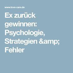 Ex zurück gewinnen: Psychologie, Strategien & Fehler