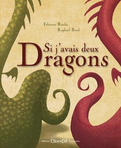 Si j'avais deux dragons  Si j'avais deux dragons - Chocolat! Jeunesse