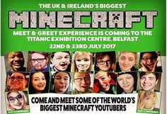 The weekend of 22nd and 23rd of July 2017 will see an unprecedented gathering of celebrity Minecraft YouTubers in Belfast Whilst to some of us mere parents who know that their children are held in utter thrall by the Minecraft sensation the celebrity status of the Rock Stars of the computing gaming world can be measured more by the millions of subscribers to their respective YouTube channels. Through these channels they reach a massive fanbase enriching the social gaming aspect of Minecraft…