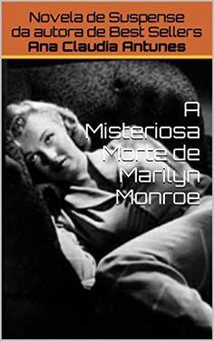 A Misteriosa Morte de Marilyn Monroe (Portuguese Edition), http://www.amazon.com/dp/B00U4YBFYC/ref=cm_sw_r_pi_awdm_Rg5Nwb0V983G8